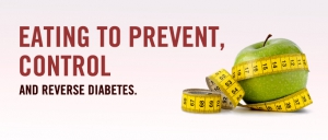 Eating to Prevent, Control and Reverse Diabetes